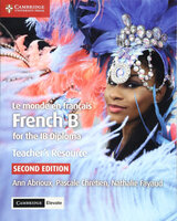 IB Diploma: Le monde en francais Teachers Resource with Cambridge Elevate: French B for the IB Diploma