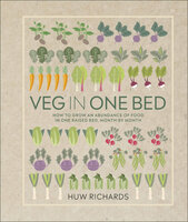 Veg in One Bed How to Grow an Abundance of Food in One Raised Bed, Month by Month