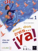 Maria de los Angeles Palomino Uno, dos, tres... ya! 1 Libro del alumno + CD online