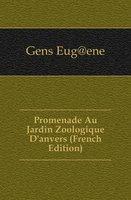 Gens Eug@ene Promenade Au Jardin Zoologique Danvers (French Edition)