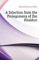 Macdonald Duncan Black A Selection from the Prolegomena of Ibn Khaldun