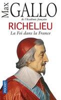 Richelieu - La foi dans la France