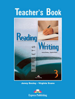 Jenny Dooley, Virginia Evans Reading & Writing Targets 3: Teachers Book