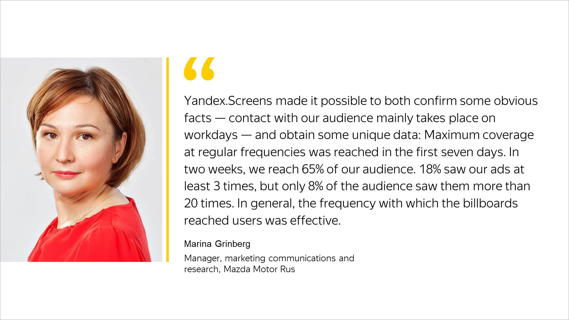 Yandex.Screens made it possible to both confirm some obvious facts — contact with our audience mainly takes place on workdays — and obtain some unique data: Maximum coverage at regular frequencies was reached in the first seven days.
