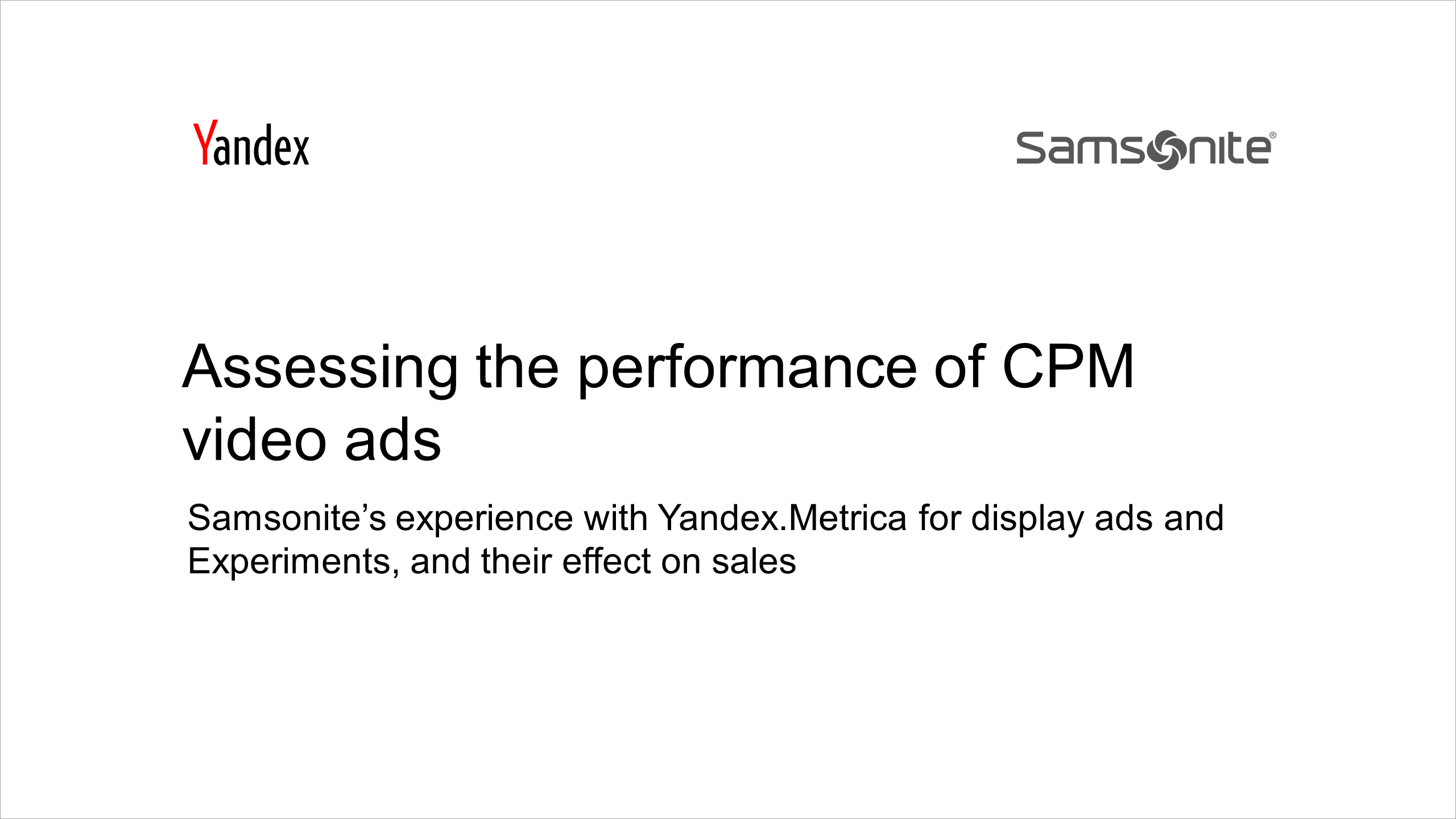 Assessing the performance of CPM video ads. Samsonite's experience with Yandex.Metrica for display ads and Experiments, and their effect on sales