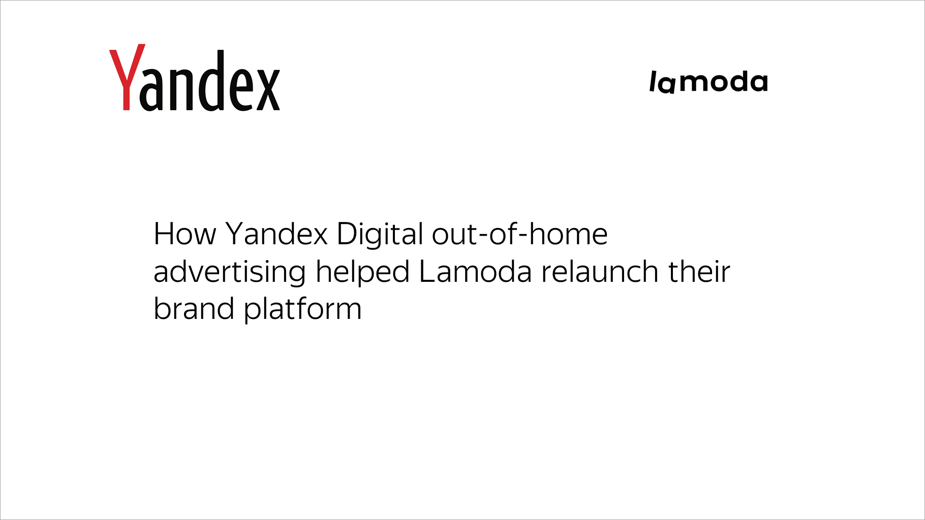 How Yandex Digital out-of-home advertising helped Lamoda relaunch their brand platform