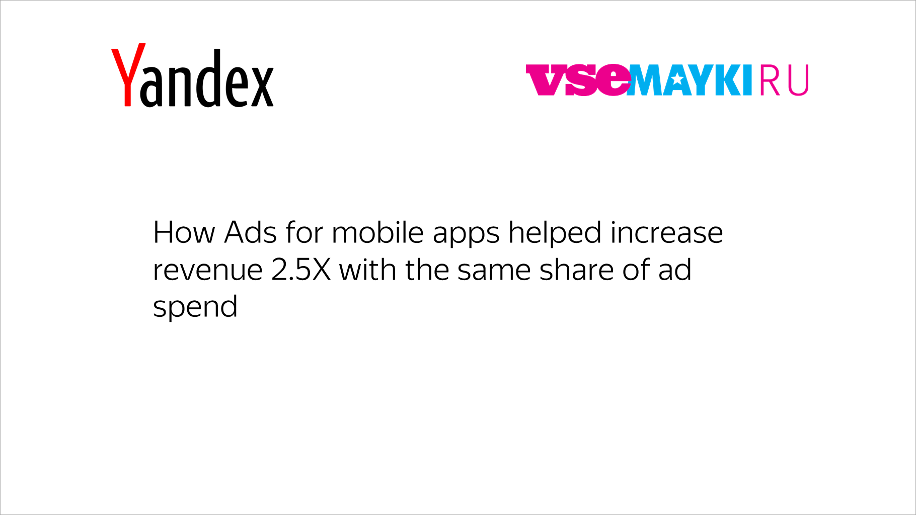 How Ads for mobile apps helped increase revenue 2.5X with the same share of ad spend