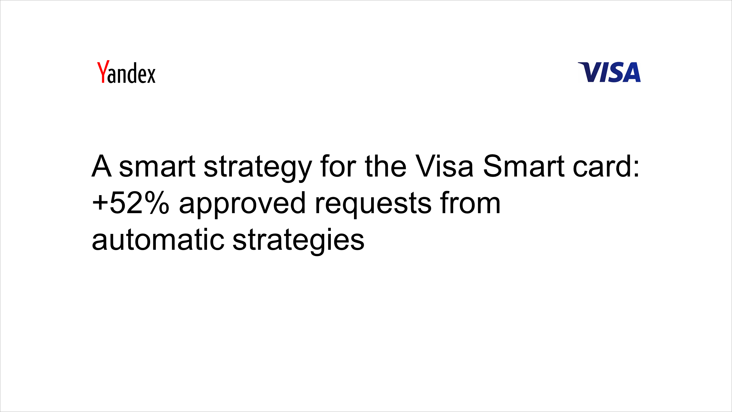 Asmart automatic strategy for the Visa Smart card: +52% approved requests from automatic strategies