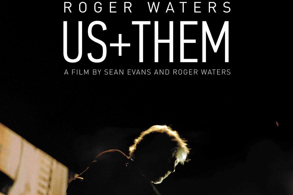 Роджер Уотерс: Мы + Они