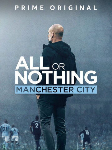 All or Nothing: Manchester City (сериал 2018 – ...)