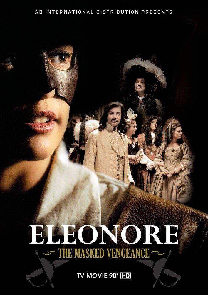 Элеонора, таинственная мстительница (2012) смотреть онлайн HD720p в хорошем качестве бесплатно
