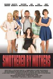 Smothered by Mothers (2019) смотреть онлайн фильм в хорошем качестве 1080p