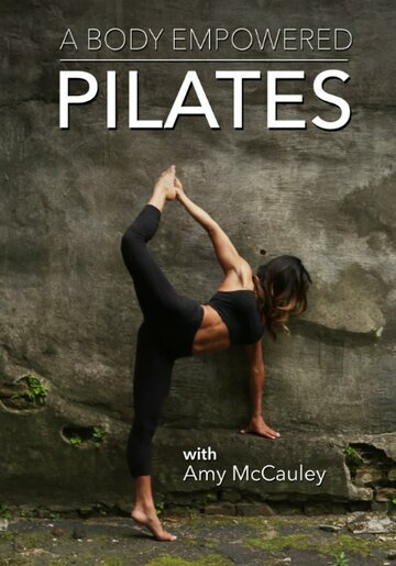 (A Body Empowered: Pilates)
