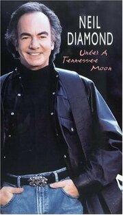 Neil Diamond: Under a Tennessee Moon (1996)