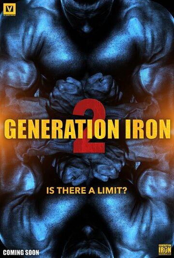 Железное поколение 2 / Generation Iron 2. 2017г.