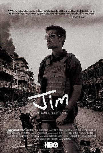 Джим: История Джеймса Фоули полный фильм смотреть онлайн