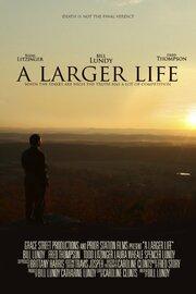 A Larger Life (2015)
