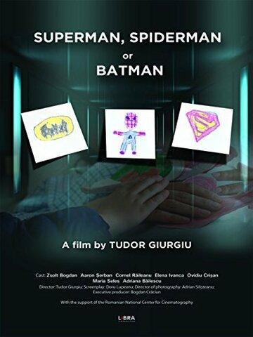 Супермен, Человек-паук или Бэтмен полный фильм смотреть онлайн