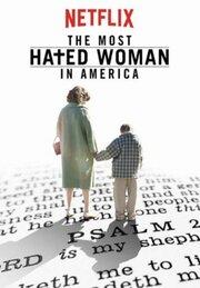 Смотреть онлайн Самая ненавистная женщина Америки