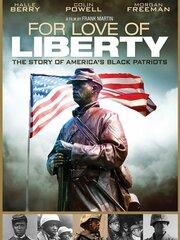 Любовь к свободе: История о чернокожих патриотах Америки (2010)