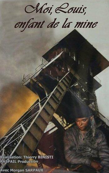 Я, Луи, дитя шахты (2007)