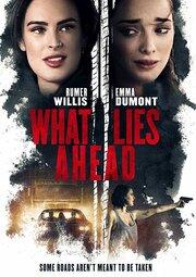 What Lies Ahead (2019) смотреть онлайн фильм в хорошем качестве 1080p