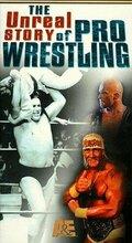 Невероятная история профессионального реслинга (The Unreal Story of Professional Wrestling)