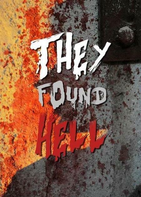 Они нашли Ад / They Found Hell (2015) фильм смотреть онлайн HD 720