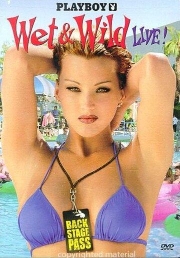 Playboy: Wet & Wild Live! (видео)