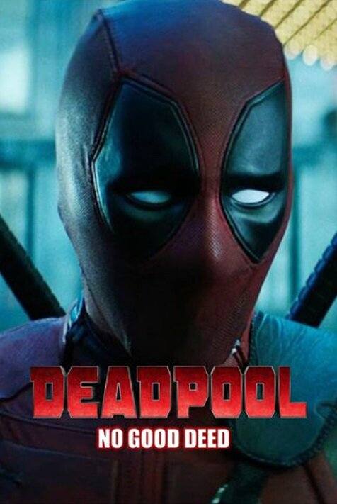 Дэдпул. Никаких добрых дел / Deadpool: No Good Deed