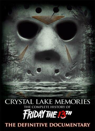 Фильм Воспоминания Хрустального озера: Полная история пятницы 13-го