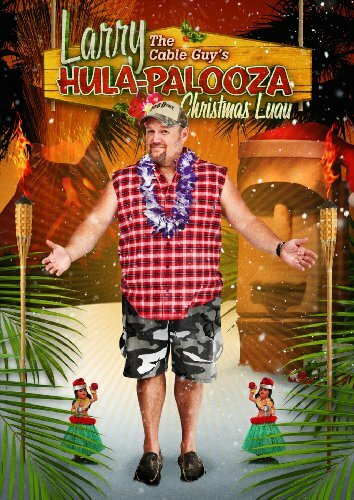 (Larry the Cable Guy's Hula-Palooza Christmas Luau)