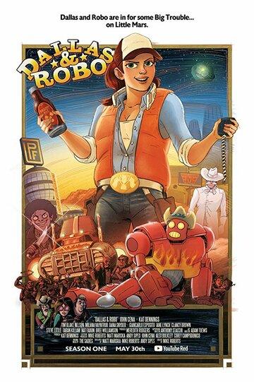 Даллас и Робо / Dallas & Robo (2018)