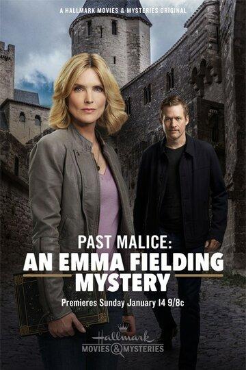 Тайна Эммы Филдинг: Загадка из прошлого / Past Malice: An Emma Fielding Mystery. 2018г.
