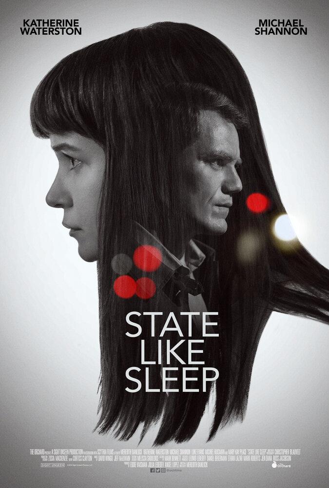 Будто во сне / State Like Sleep 2018г.