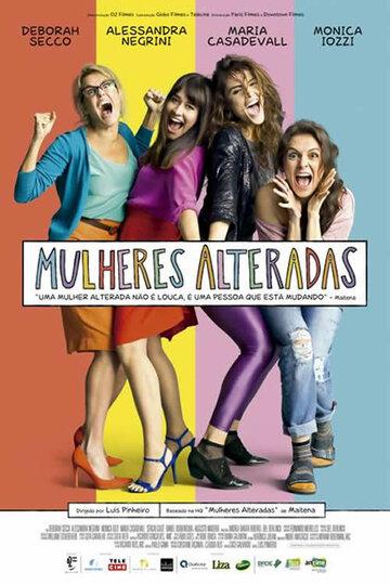 Женщины на грани / Mulheres Alteradas / 2018