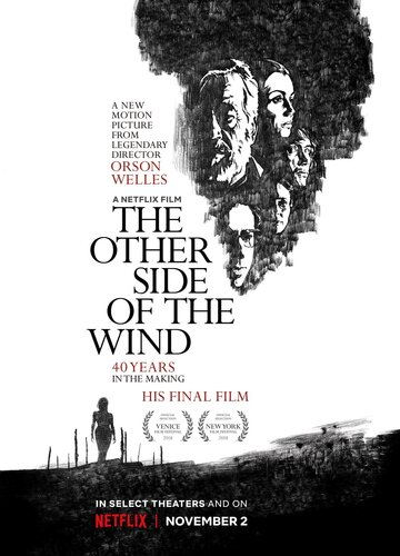 Другая сторона ветра / The Other Side of the Wind. 2018г.