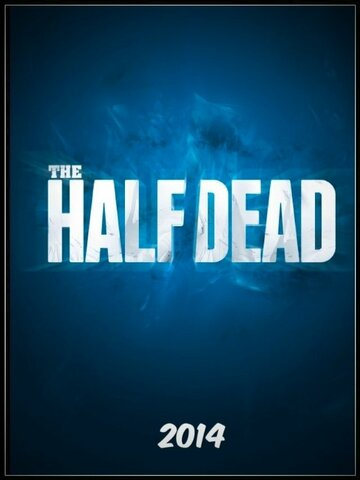 The Half Dead (2017)