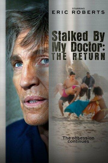 Stalked by My Doctor: The Return смотреть онлайн