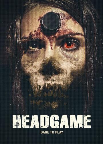 Смертельная игра / Headgame. 2018г.