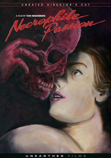 Страсть некрофила (Necrophile Passion)