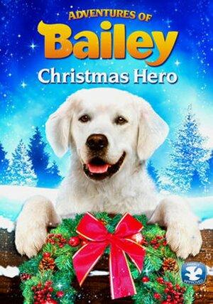 Приключения Бэйли: Рождественский герой (2012)