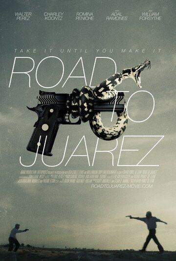 Дорога в Хуарес (Road to Juarez)