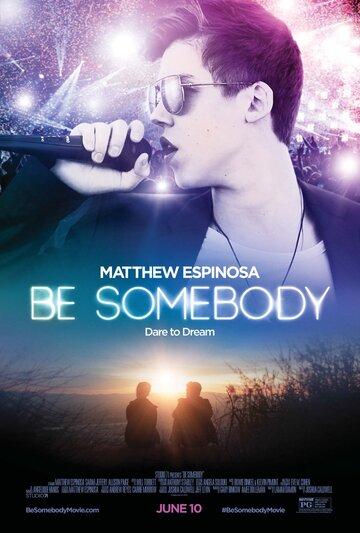 Фильм Be Somebody
