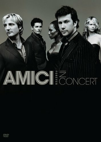 (Amici Forever in Concert)