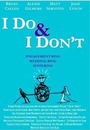 I Do & I Don't (2007)