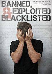 Banned, Exploited & Blacklisted: The Underground Work of Controversial Filmmaker Shane Ryan (2019) смотреть онлайн фильм в хорошем качестве 1080p