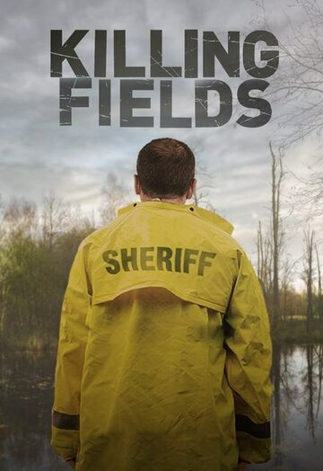 Смертельные поля (сериал 2016 – ...) Killing Fields