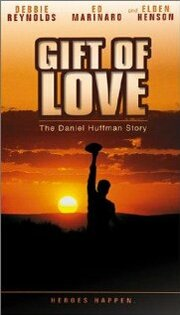 Смотреть онлайн Дар любви: история Дэниэла Хаффмана