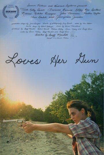 Люби своё оружие (Loves Her Gun)